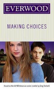 Cover of: Making Choices (Everwood)