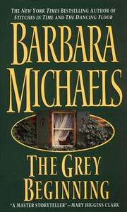 Cover of: The Grey Beginning | Barbara Michaels
