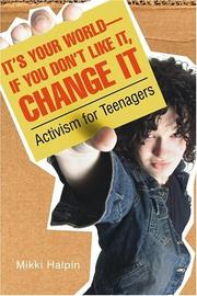 Cover of: It's your world--if you don't like it, change it
