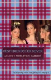 Cover of: Best Friends for Never (The Clique, No. 2)