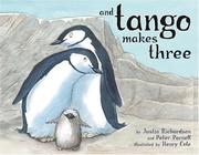 Cover of: And Tango makes three by Justin Richardson