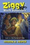 Cover of: Lost in the Tunnel of Time (Ziggy and the Black Dinosaurs) | Sharon M. Draper