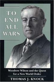 Cover of: To end all wars | Thomas J. Knock
