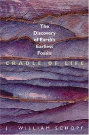 Cradle of Life: The Discovery of Earth's Earliest Fossils