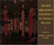 Cover of: The Arts and Crafts Movement in America 1876-1916 | Robert Judson Clark