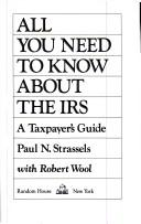 Cover of: All you need to know about the IRS | Paul N. Strassels
