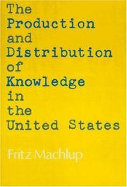 Cover of: The production and distribution of knowledge in the United States