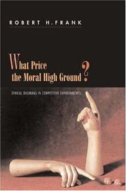 Cover of: What Price the Moral High Ground?: Ethical Dilemmas in Competitive Environments