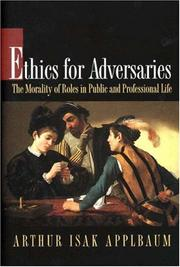 Cover of: Ethics for adversaries | Arthur Isak Applbaum