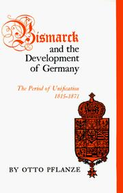 Bismarck and the development of Germany by Otto Pflanze
