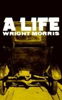 Cover of: life | Wright Morris