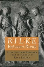Cover of: Rilke: Between Roots (Lockert Library of Poetry in Translation)