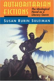 Cover of: Authoritarian fictions | Susan Rubin Suleiman