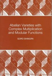 Cover of: Abelian varieties with complex multiplication and modular functions