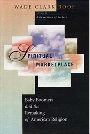 Cover of: Spiritual marketplace: baby boomers and the remaking of American religion