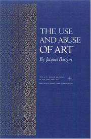 Cover of: The Use and Abuse of Art (A.W. Mellon Lectures in the Fine Arts)