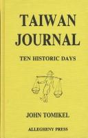 Cover of: Taiwan journal, ten historic days