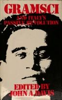 Gramsci and Italys passive revolution