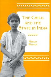 Cover of: The child and the state in India: child labor and education policy in comparative perspective