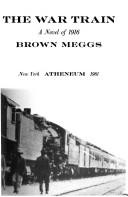 The war train by Brown Meggs