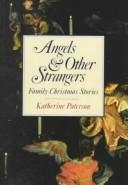 Cover of: Angels and Other Strangers