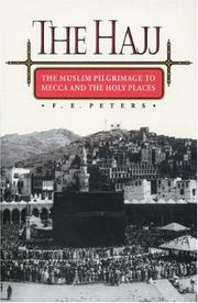Cover of: The Hajj: the Muslim pilgrimage to Mecca and the holy places