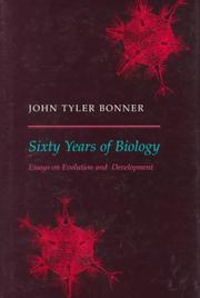 Cover of: Sixty years of biology | John Tyler Bonner