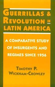 Cover of: Guerrillas and revolution in Latin America | Timothy P. Wickham-Crowley