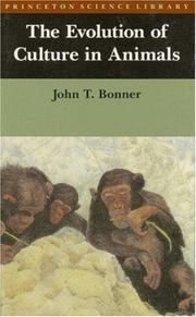 Cover of: The Evolution of Culture in Animals | John Tyler Bonner