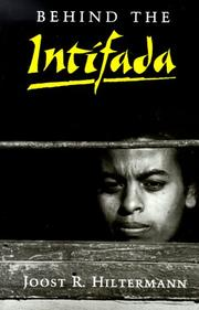 Behind the Intifada by Joost R. Hiltermann