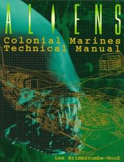 Cover of: Aliens Colonial Marines Technical Manual | Lee Brimmicombe-Wood