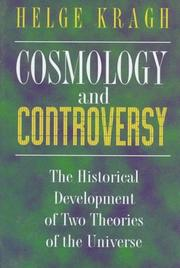 Cover of: Cosmology and controversy: the historical development of two theories of the universe