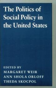 Cover of: The Politics of social policy in the United States |