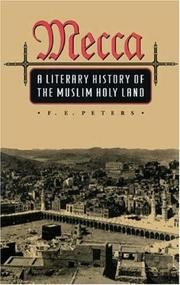 Cover of: Mecca: a literary history of the Muslim Holy Land