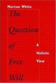 Cover of: The question of free will: a holistic view