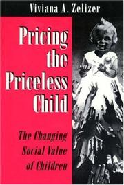Cover of: Pricing the priceless child | Viviana A. Rotman Zelizer