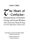 The heart of Confucius by Archie J. Bahm