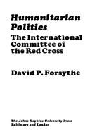 Cover of: Humanitarian politics | David P. Forsythe