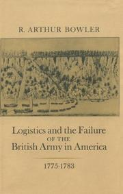 Cover of: Logistics and the failure of the British Army in America, 1775-1783