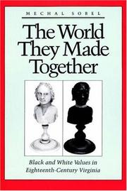 Cover of: The world they made together | Mechal Sobel