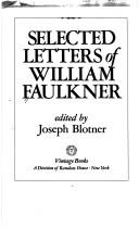 Cover of: Selected letters of William Faulkner