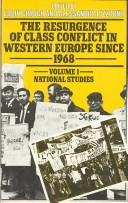 Cover of: The Resurgence of class conflict in Western Europe since 1968