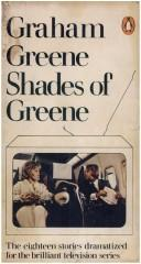 Cover of: Shades of Greene: the televised stories of Graham Greene.