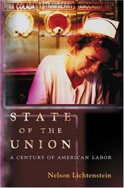 Cover of: State of the Union: A Century of American Labor (Politics and Society in Twentieth Century America)