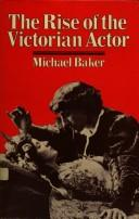 Cover of: The rise of the Victorian actor