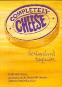 Cover of: Completely cheese | Anita May Pearl