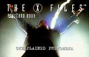Cover of: Unexplained Phenomena: The X-Files Postcard Book