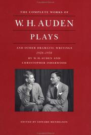 Cover of: Plays and other dramatic writings by W.H. Auden, 1928-1938