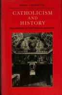 Cover of: Catholicism and history | Owen Chadwick