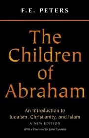Cover of: The children of Abraham: Judaism, Christianity, Islam